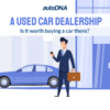 A used car dealership. Is it worth buying a car there?